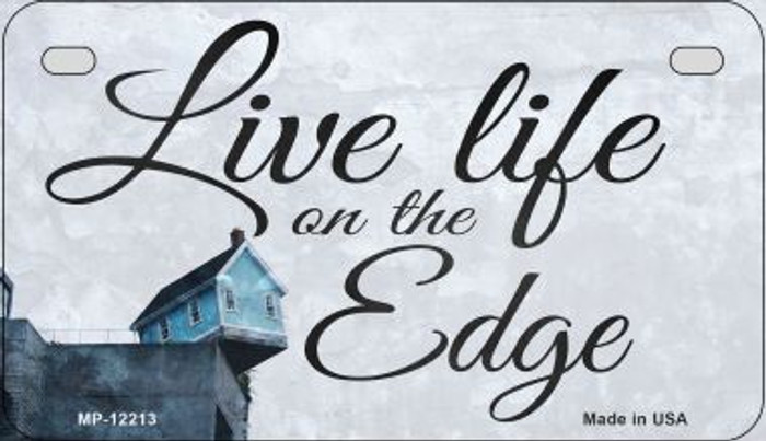 Live Life on the Edge Novelty Metal Motorcycle Plate MP-12213