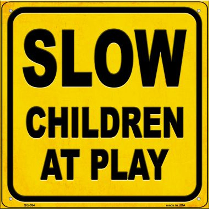 Slow Children at Play Novelty Metal Square Sign SQ-594