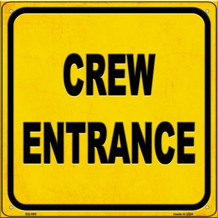 Crew Entrance Novelty Metal Square Sign SQ-595