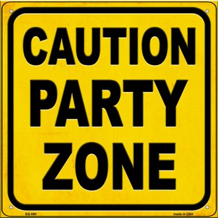 Caution Party Zone Novelty Metal Square Sign SQ-598