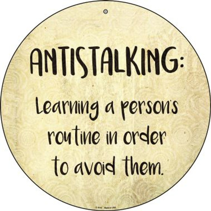 Antistalking Defintion Novelty Metal Circular Sign C-1018