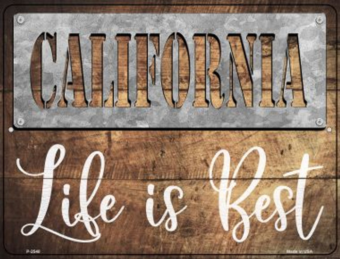 California Stencil Life is Best Novelty Metal Parking Sign P-2540