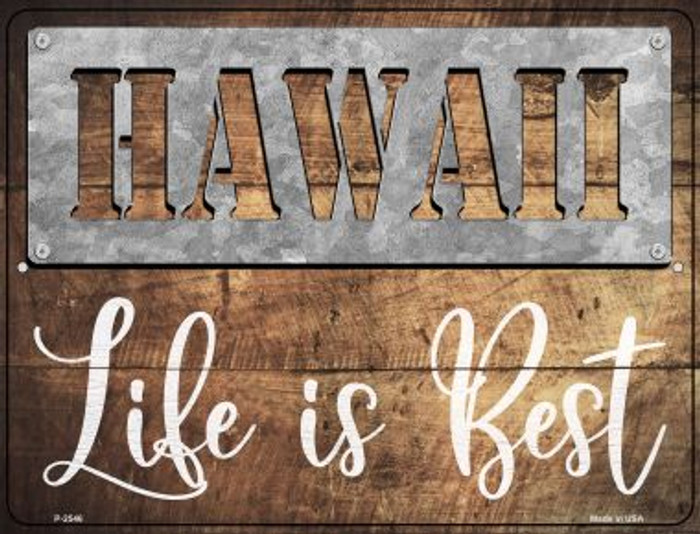 Hawaii Stencil Life is Best Novelty Metal Parking Sign P-2546