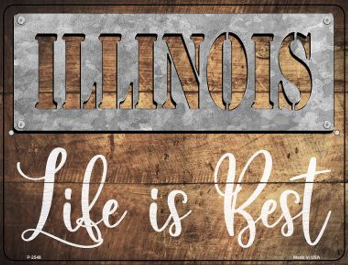 Illinois Stencil Life is Best Novelty Metal Parking Sign P-2548