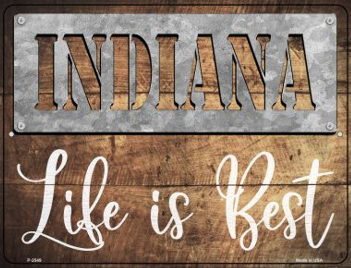 Indiana Stencil Life is Best Novelty Metal Parking Sign P-2549