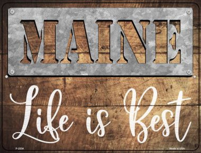 Maine Stencil Life is Best Novelty Metal Parking Sign P-2554