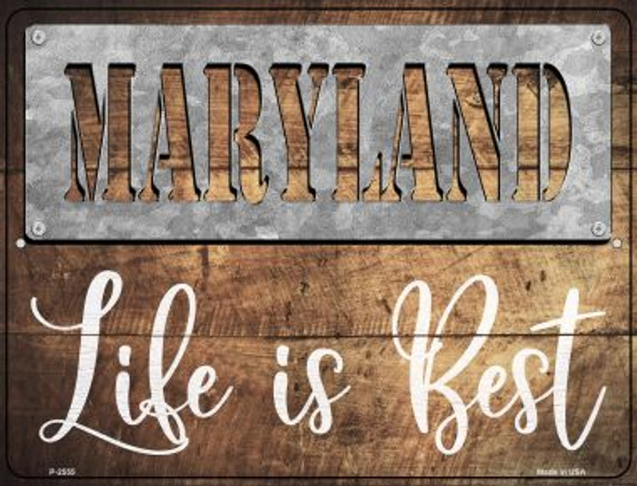 Maryland Stencil Life is Best Novelty Metal Parking Sign P-2555