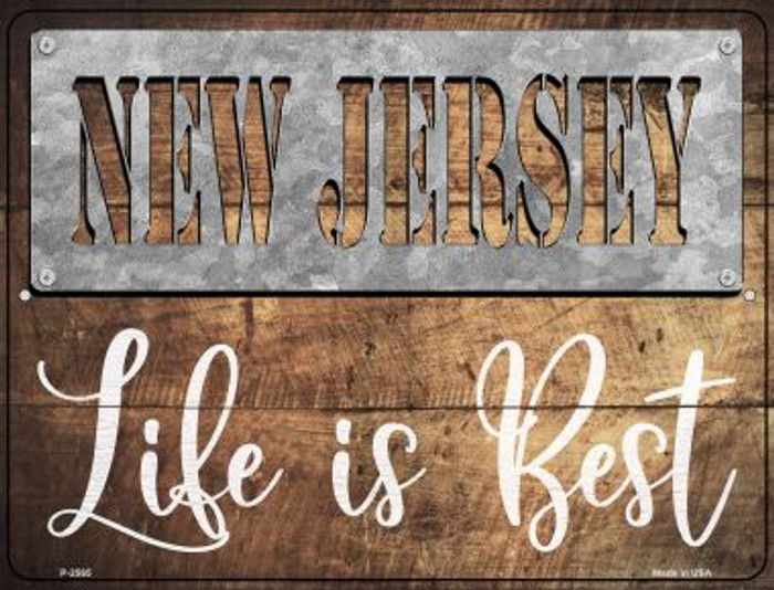 New Jersey Stencil Life is Best Novelty Metal Parking Sign P-2565