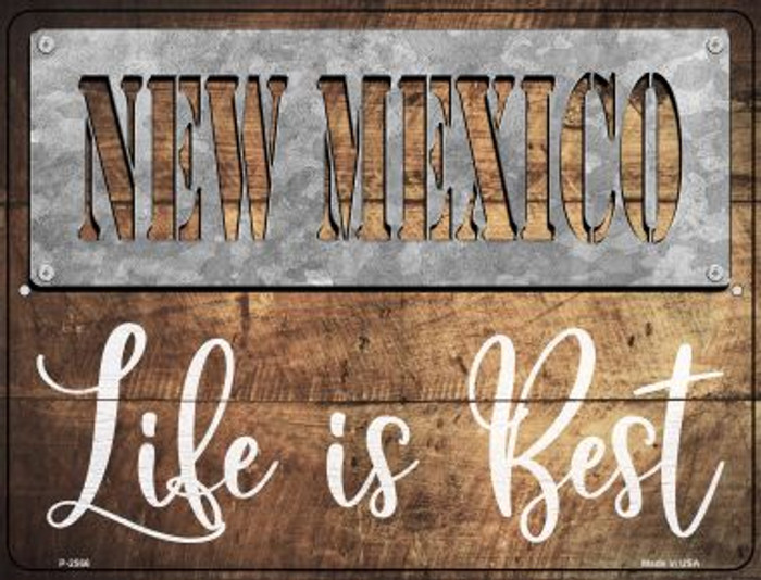 New Mexico Stencil Life is Best Novelty Metal Parking Sign P-2566