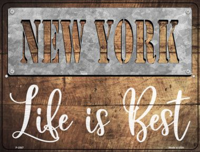 New York Stencil Life is Best Novelty Metal Parking Sign P-2567