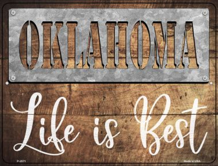 Oklahoma Stencil Life is Best Novelty Metal Parking Sign P-2571