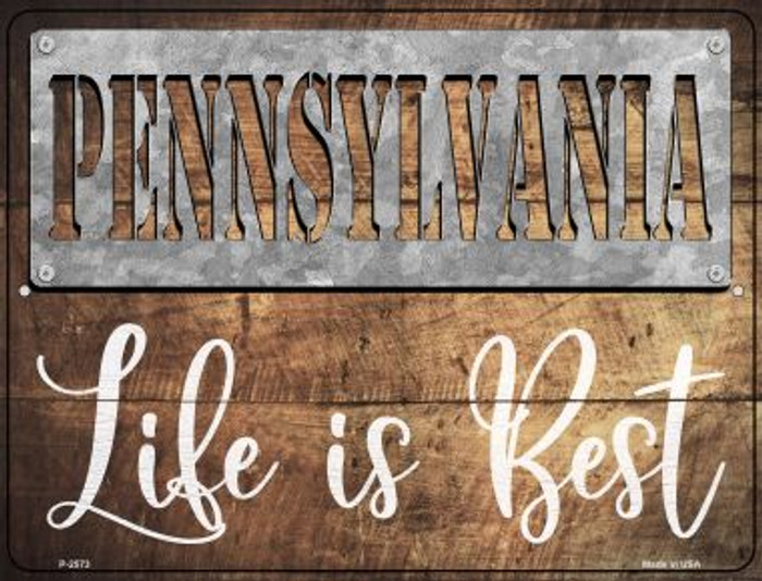 Pennsylvania Stencil Life is Best Novelty Metal Parking Sign P-2573