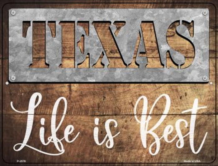 Texas Stencil Life is Best Novelty Metal Parking Sign P-2578