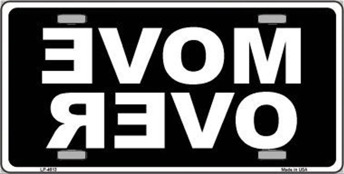 Move Over Black Metal Novelty License Plate LP-4613
