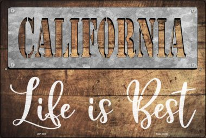 California Stencil Life is Best Novelty Metal Large Parking Sign LGP-2540