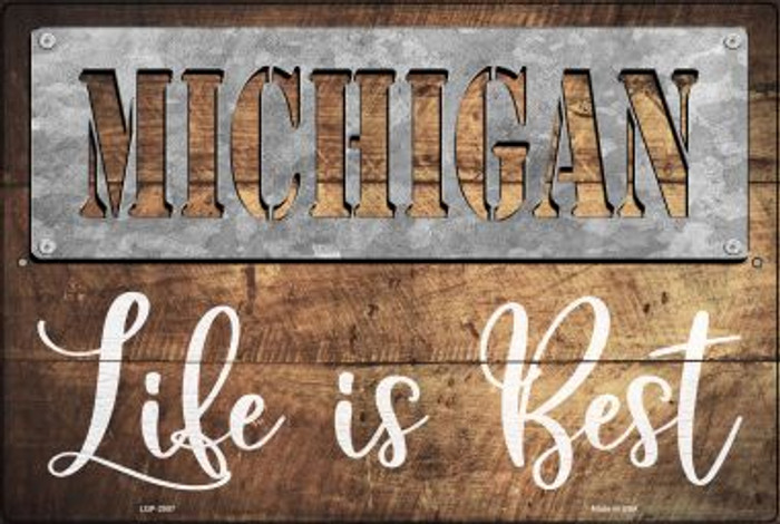 Michigan Stencil Life is Best Novelty Metal Large Parking Sign LGP-2557