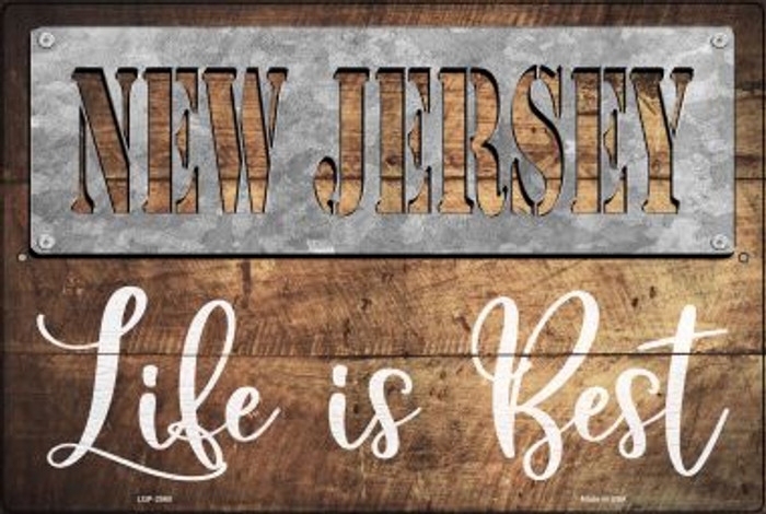 New Jersey Stencil Life is Best Novelty Metal Large Parking Sign LGP-2565