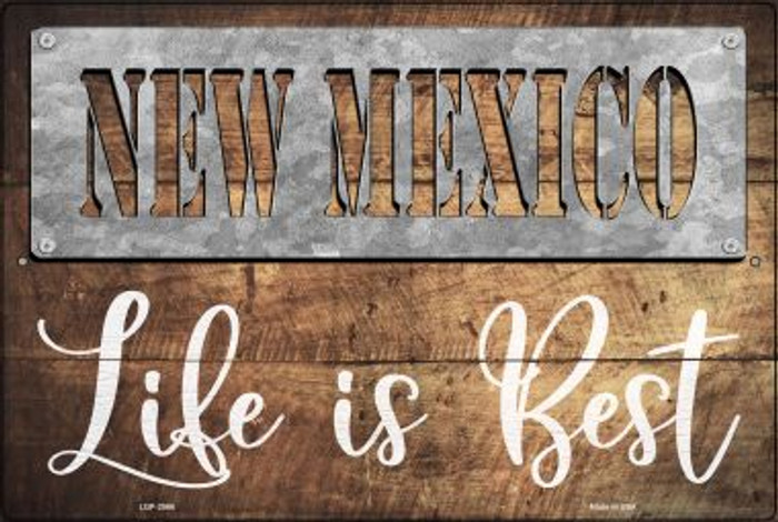 New Mexico Stencil Life is Best Novelty Metal Large Parking Sign LGP-2566