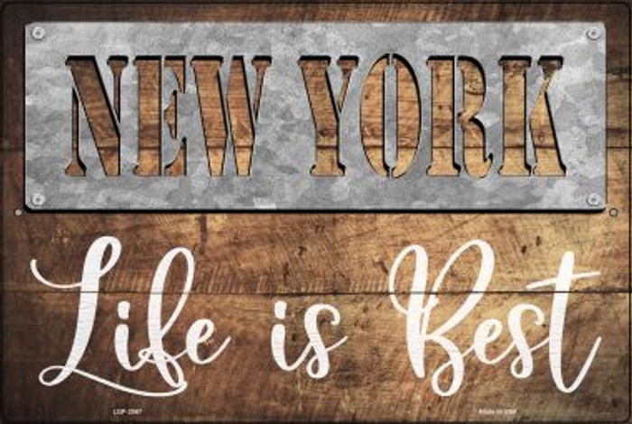 New York Stencil Life is Best Novelty Metal Large Parking Sign LGP-2567