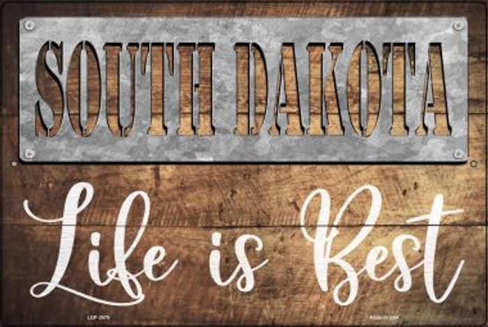 South Dakota Stencil Life is Best Novelty Metal Large Parking Sign LGP-2576