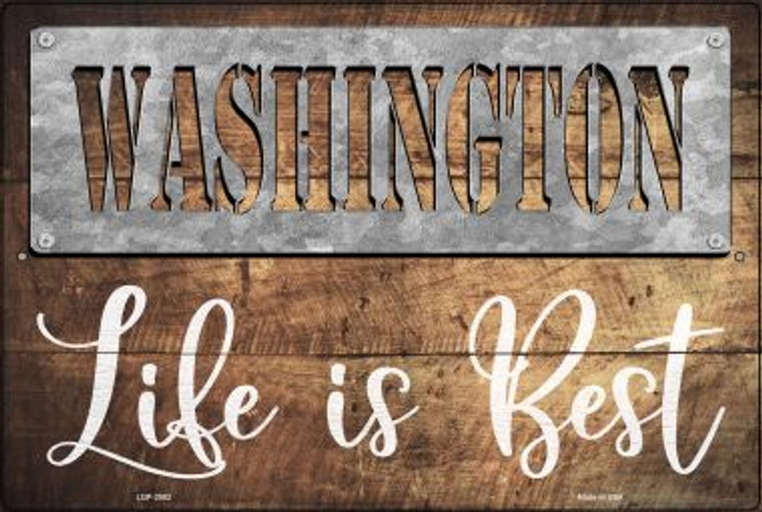 Washington Stencil Life is Best Novelty Metal Large Parking Sign LGP-2582