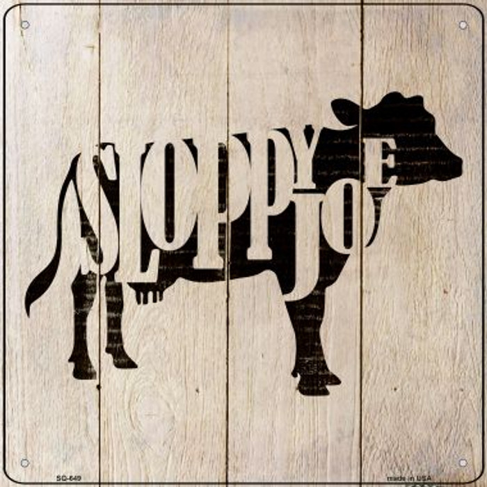 Cows Make Sloppy Joes Novelty Metal Square Sign SQ-649