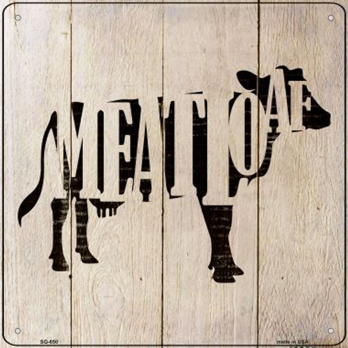 Cows Make Meatloaf Novelty Metal Square Sign SQ-650