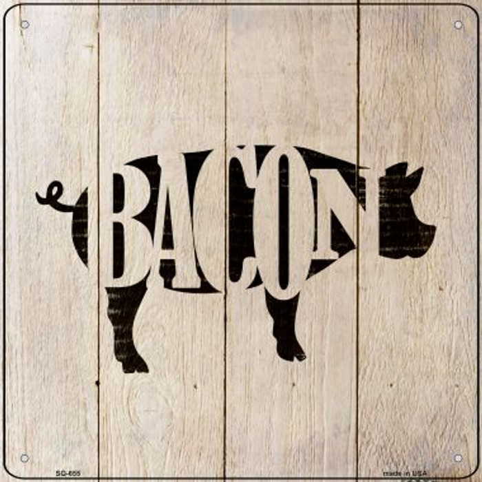 Pigs Make Bacon Novelty Metal Square Sign SQ-655