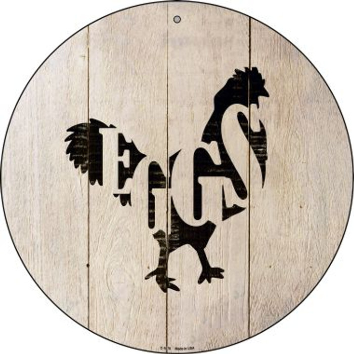 Chickens Make Eggs Novelty Metal Circular Sign C-1070