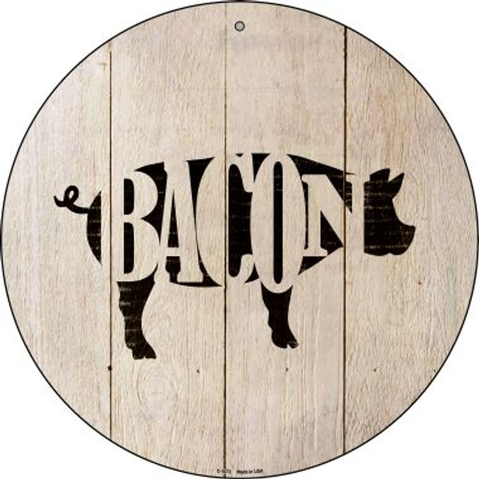 Pigs Make Bacon Novelty Metal Circular Sign C-1073