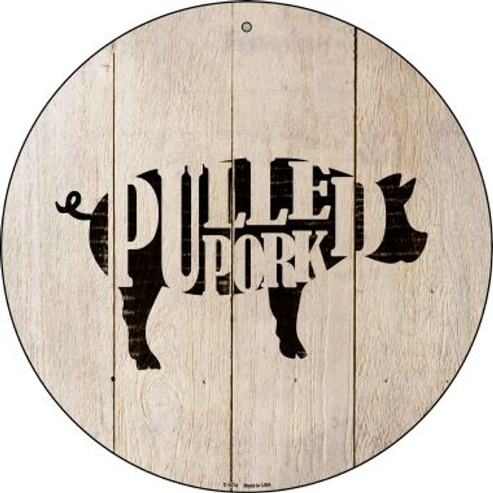 Pigs Make Pulled Pork Novelty Metal Circular Sign C-1074
