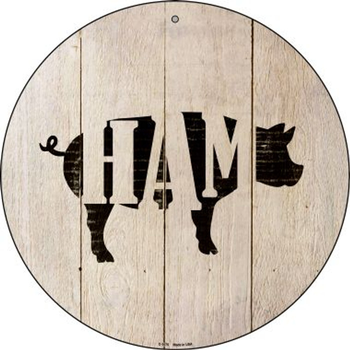Pigs Make Ham Novelty Metal Circular Sign C-1075