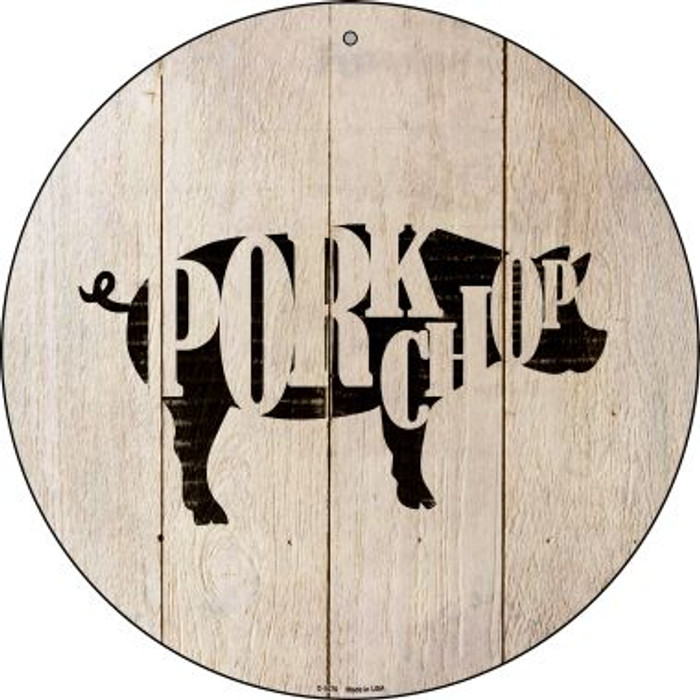 Pigs Make Pork Chops Novelty Metal Circular Sign C-1076