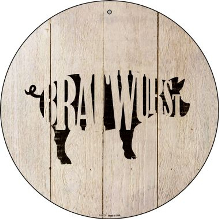 Pigs Make Bratwursts Novelty Metal Circular Sign C-1077