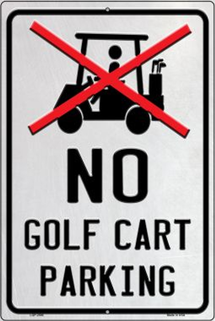 No Golf Cart Parking Novelty Metal Large Parking Sign LGP-2586