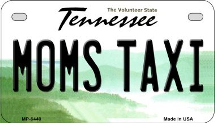 Moms Taxi Tennessee Novelty Metal Motorcycle Plate MP-6440