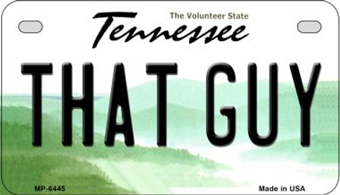 That Guy Tennessee Novelty Metal Motorcycle Plate MP-6445