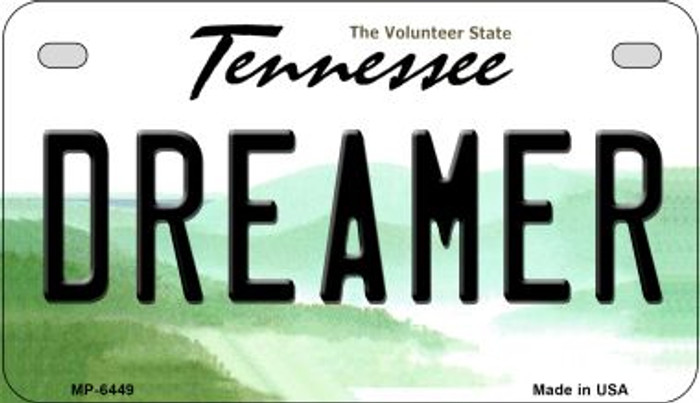 Dreamer Tennessee Novelty Metal Motorcycle Plate MP-6449