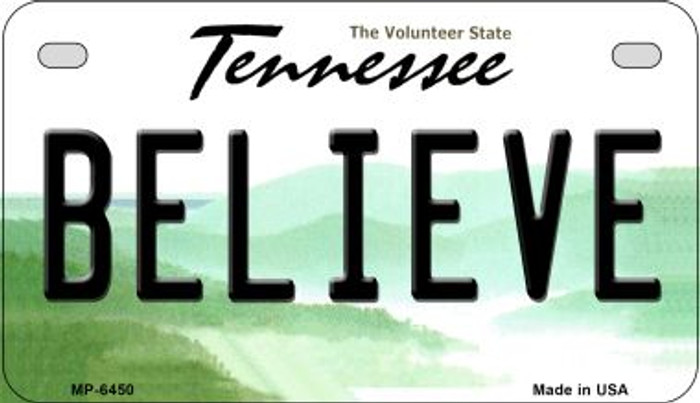 Believe Tennessee Novelty Metal Motorcycle Plate MP-6450