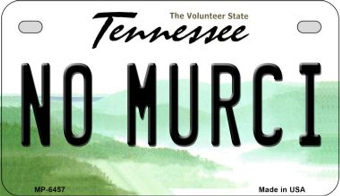 No Murci Tennessee Novelty Metal Motorcycle Plate MP-6457