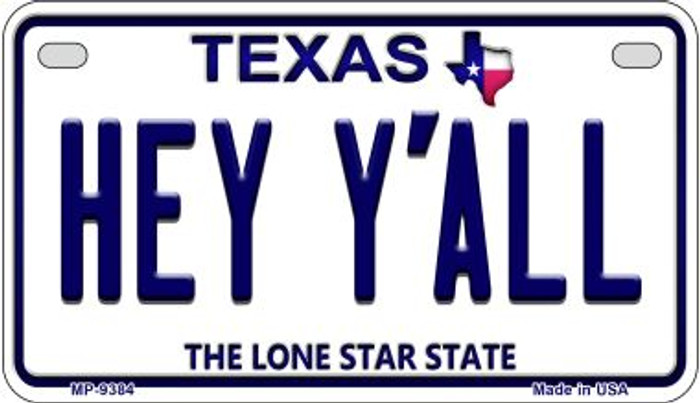 Hey Y'all Texas Novelty Metal Motorcycle Plate MP-9384