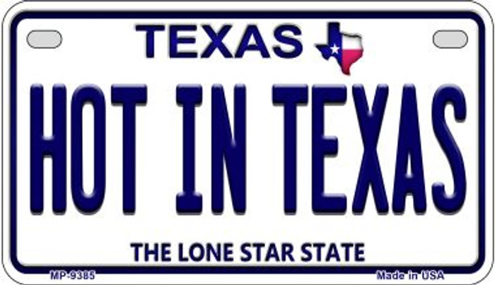 Hot In Texas Texas Novelty Metal Motorcycle Plate MP-9385