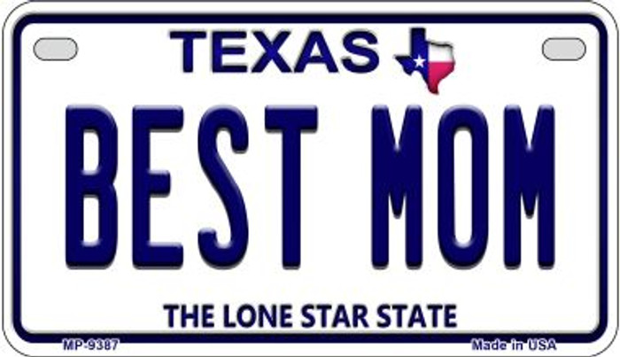 Best Mom Texas Novelty Metal Motorcycle Plate MP-9387