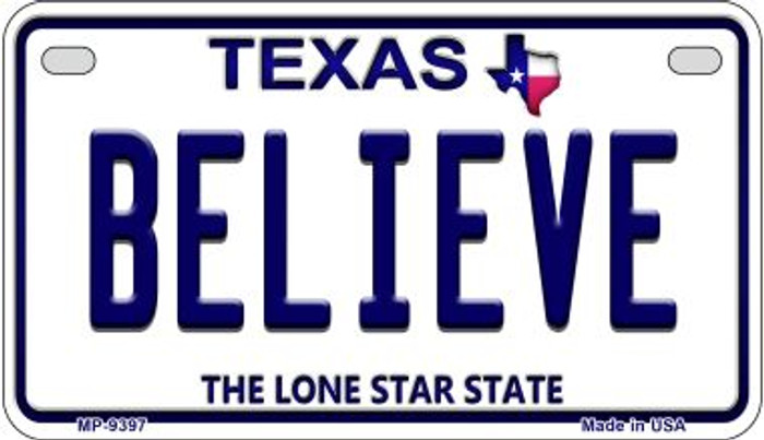 Believe Texas Novelty Metal Motorcycle Plate MP-9397
