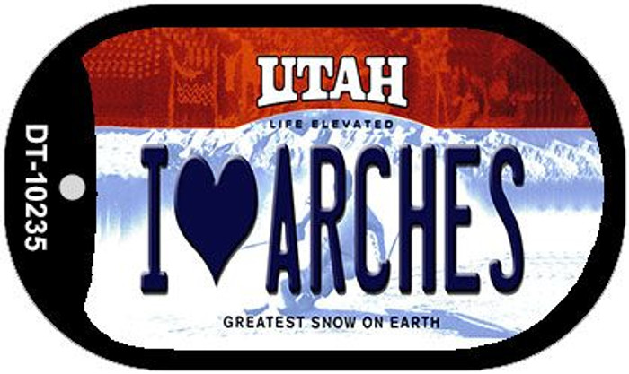 I Love Arches Utah Novelty Metal Dog Tag Necklace DT-10235