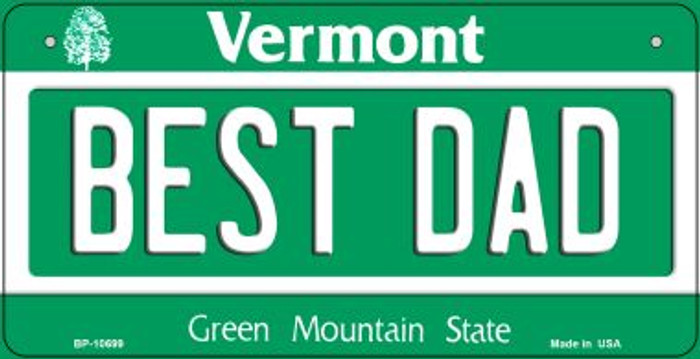 Best Dad Vermont Novelty Metal Bicycle Plate BP-10699