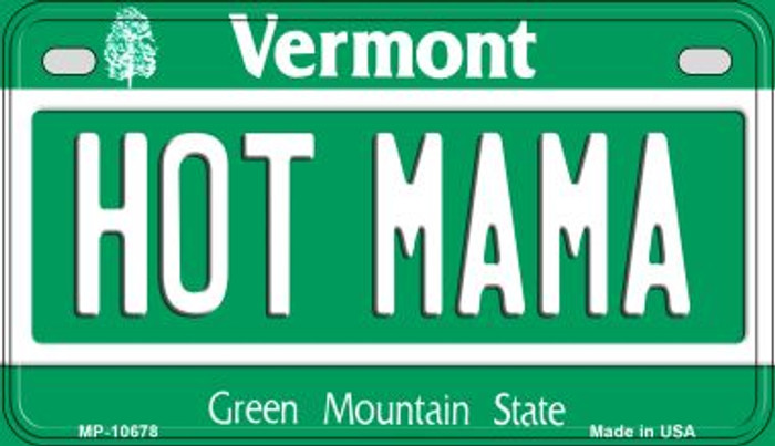 Hot Mama Vermont Novelty Metal Motorcycle Plate MP-10678