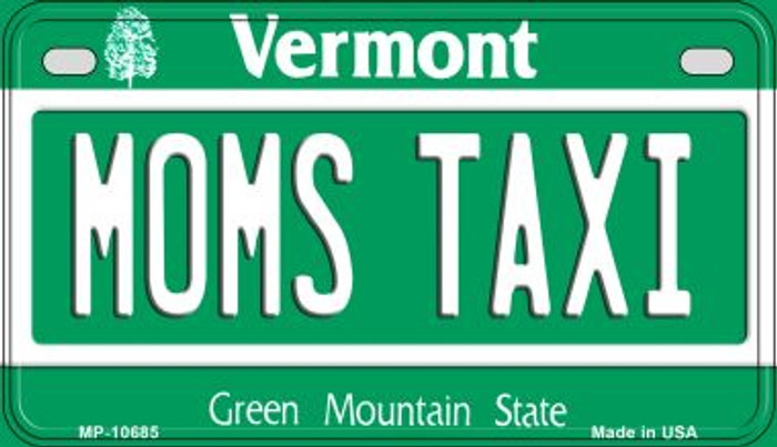 Moms Taxi Vermont Novelty Metal Motorcycle Plate MP-10685