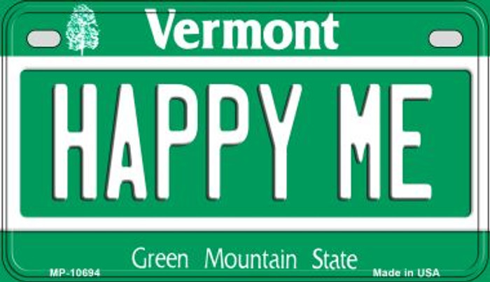 Happy Me Vermont Novelty Metal Motorcycle Plate MP-10694