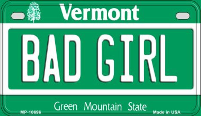Bad Girl Vermont Novelty Metal Motorcycle Plate MP-10696